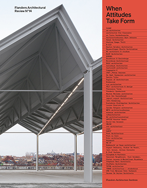 WHEN ATTITUDES TAKE FORM - FLANDERS ARCHITECTURAL REVIEW N°14